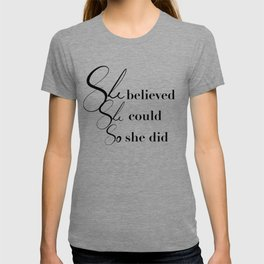 She believed she could so she did T-shirt
