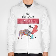 The Sun Also Rises Hoody