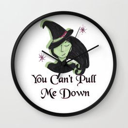 You Can't Pull Me Down Wall Clock