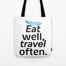 Eat well, travel often. Feather Tote Bag
