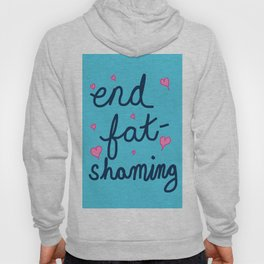 End Fat-Shaming Hoody