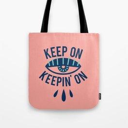 Keep On Keepin' On Tote Bag