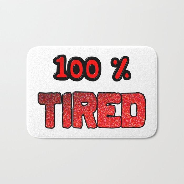 100 Percent Tired Bath Mat