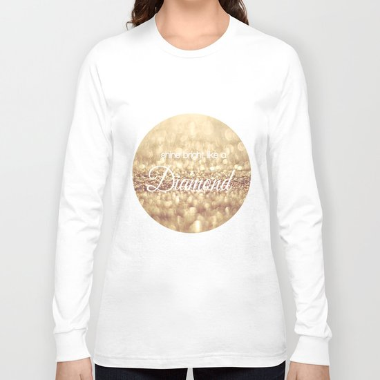 Shine Bright Like a Diamond Long Sleeve T-shirt