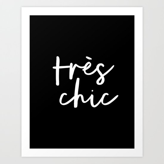 Tres Chic black and white modern french typography quote poster canvas wall art home decor by themotivatedtype