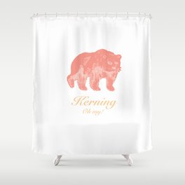 Kerning - Oh my! Shower Curtain