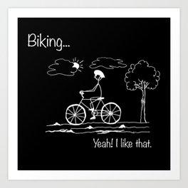 Biking... Yeah! I like that. Art Print