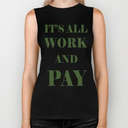 It's All Work and Pay - Make Do Biker Tank