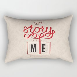 Life Is A Story About Me Rectangular Pillow