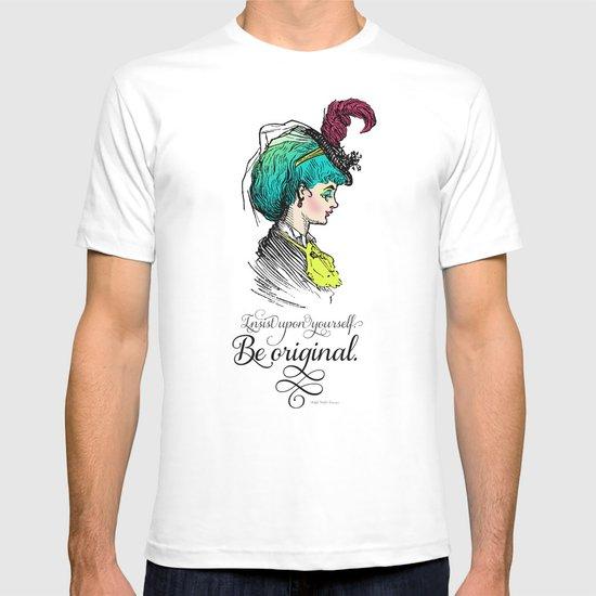 Be original. T-shirt