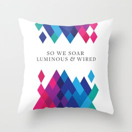 So We Soar Luminous & Wired Throw Pillow
