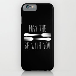 May The Forks Be With You iPhone Case