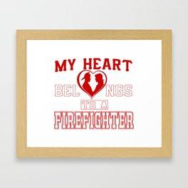 My heart belongs to a Firefighter Framed Art Print