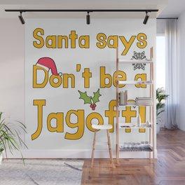 Santa Says Don't Be A Jagoff Funny Pittsburgh Christmas Gifts Wall Mural