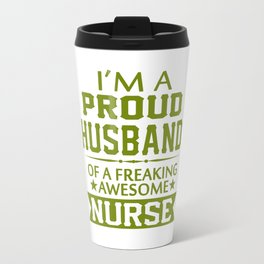 I'M A PROUD NURSE'S HUSBAND Travel Mug