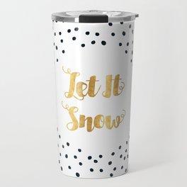 Christmas Quote Let It Snow Travel Mug