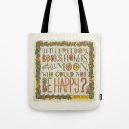 With Freedom, Books, Flowers, and the Moon, Who Could Not Be Happy? (Grow Free Series) Tote Bag