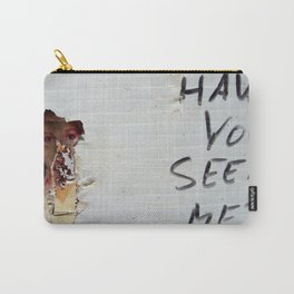 """""""Have You Seen Me?"""" Carry-All Pouch"""