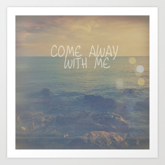 Come Away With Me Art Print
