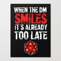 When the Dungeon Master smiles... Canvas Print