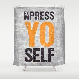 Express / Impress Yourself Shower Curtain