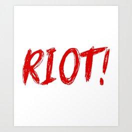 Red RIOT! Art Print