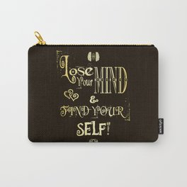 Lose Your Mind & Find Your Self! Brown & Gold Carry-All Pouch
