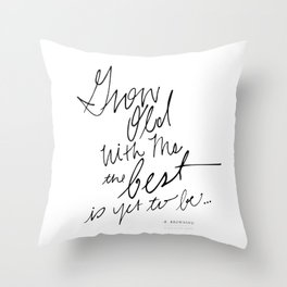 Grow Old With Me... Throw Pillow
