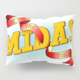 Give It The Midas Touch Pillow Sham