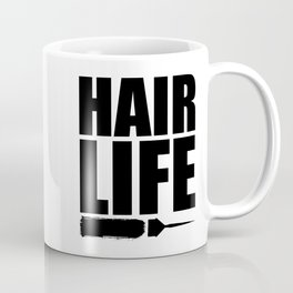 Hair Life Coffee Mug