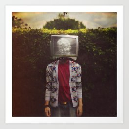 This TV haze sucks me through. I watch the world from the inside Art Print