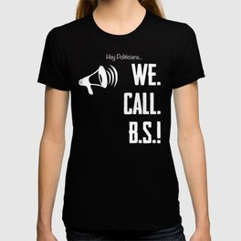 We Call BS Gun Control Shirt T-shirt