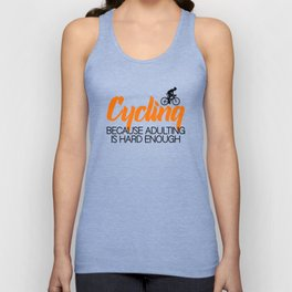 cycling  because adulting is hard Unisex Tank Top