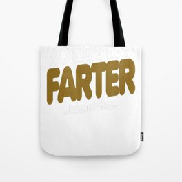 World's best farter I mean father for father's day Tote Bag