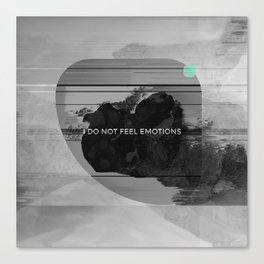 I DO NOT FEEL EMOTIONS Canvas Print