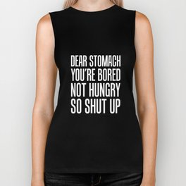Dear Stomach You're Bored Not Hungry Diet T-Shirt Biker Tank
