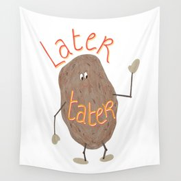 Later Tater Wall Tapestry