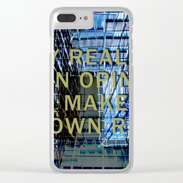 ANY REALITY IS AN OPINION Clear iPhone Case