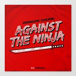 7 inch series: Dragon Sound - Against the Ninja Canvas Print