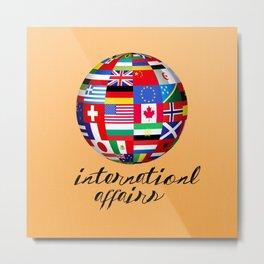 International Affairs Metal Print