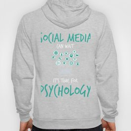 Social Media Can Wait For Psychology Hoody