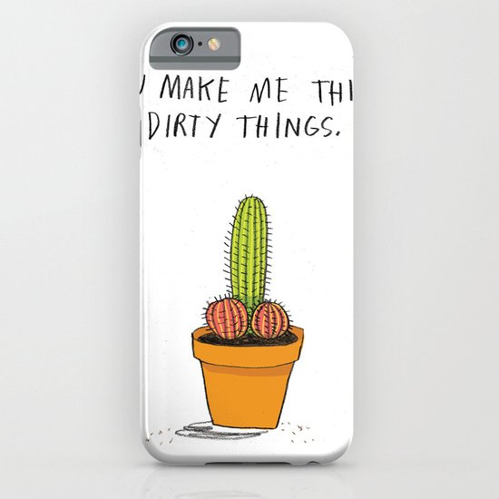 You Make Me Think Dirty Things iPhone & iPod Case
