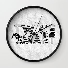 Twice as Smart  Wall Clock