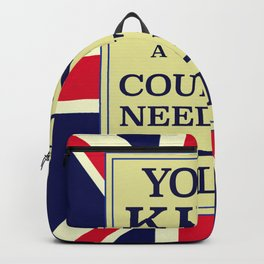 Your King and country need you Enlist. Backpack