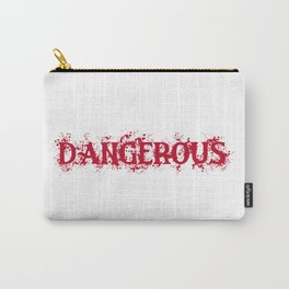 Dangerous Bloody Carry-All Pouch
