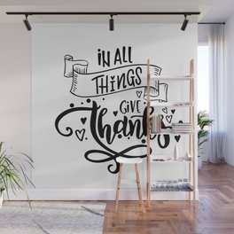 In All Things Give Thanks Wall Mural