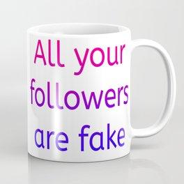 All your followers are fake (colour) Coffee Mug