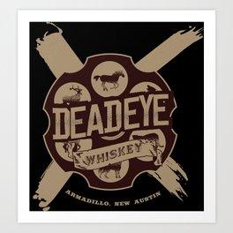 Deadeye Whiskey! Art Print