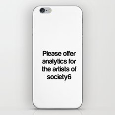 Please Offer Analytics For The Artists Of Society6 iPhone Skin