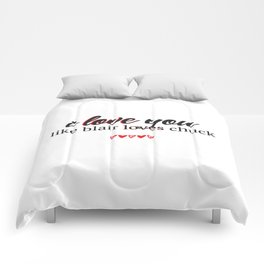 i love you like blair loves chuck Comforters